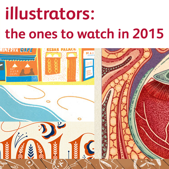 illustrators : ones to watch in 2015